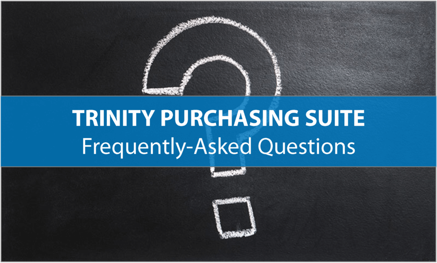 Trinity Purchasing Suite FAQs